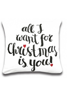 "Coussin "" All I Want For Christmas Is You"""